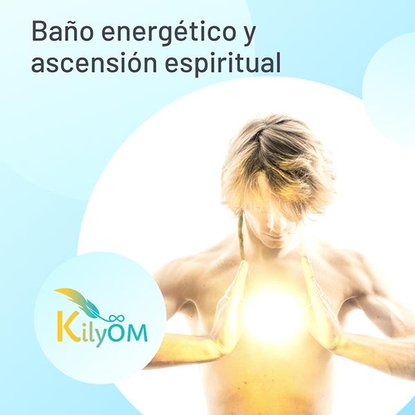 Baño energético y ascensión espiritual - KilkyOM