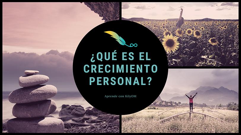 ¿Qué es el crecimiento personal?
