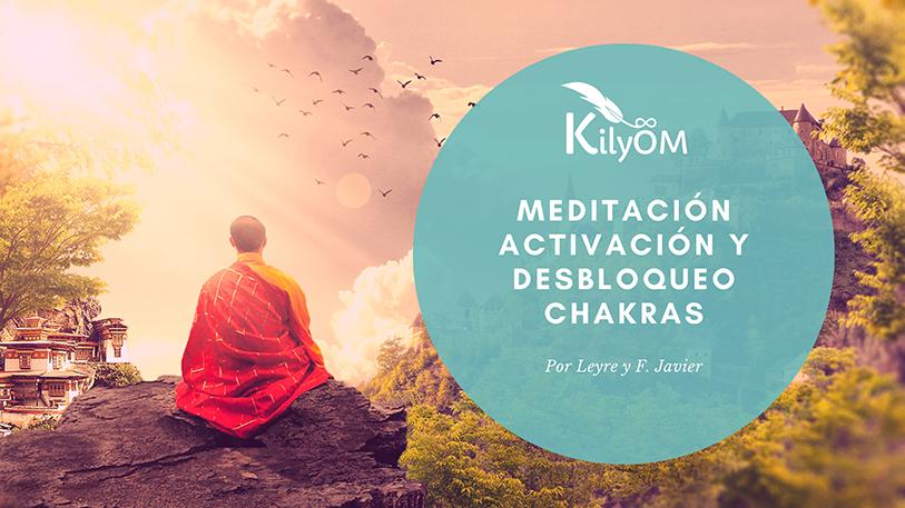 Meditación activación y desbloqueo chakras por leyre y javier