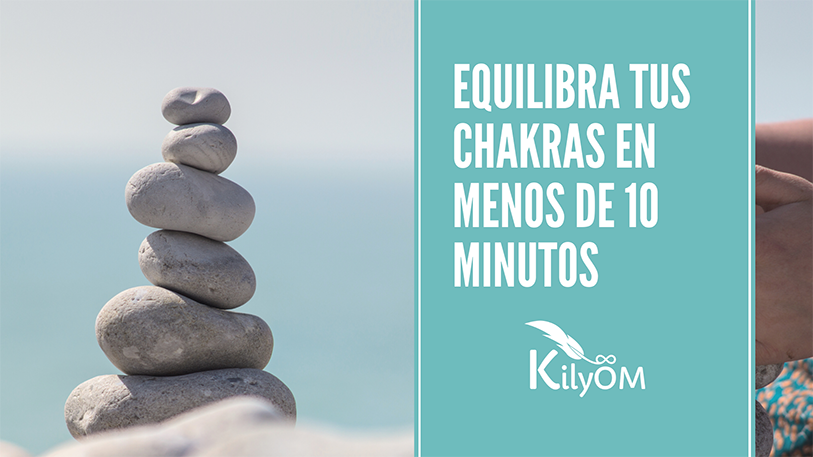 Equilibra tus Chakras en menos de 10 minutos