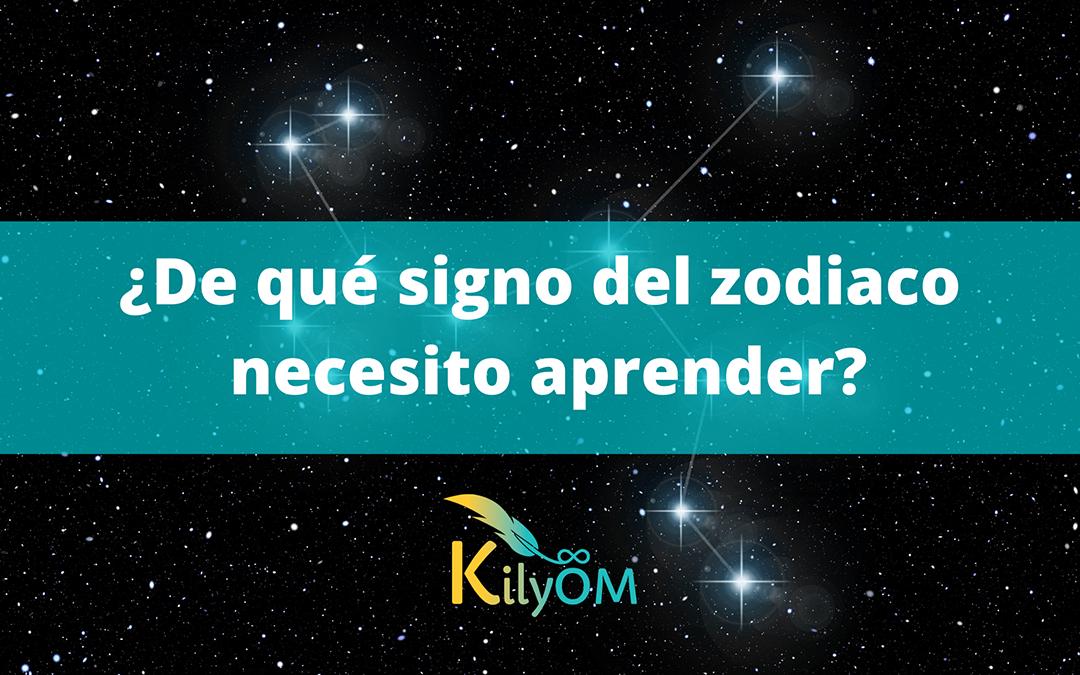 De qué signo del zodiaco necesito aprender - KilyOM
