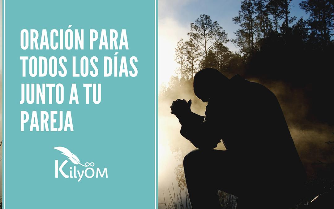 Oración junto a tu pareja - KilyOM