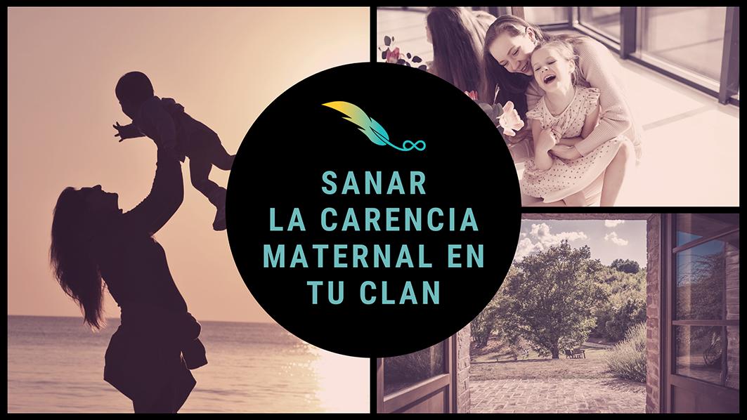 Sanar la carencia maternal en tu clan